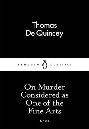 On Murder Considered as One of the Fine Arts de Thomas De Quincey
