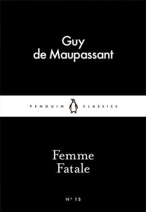 Femme Fatale de Guy de Maupassant