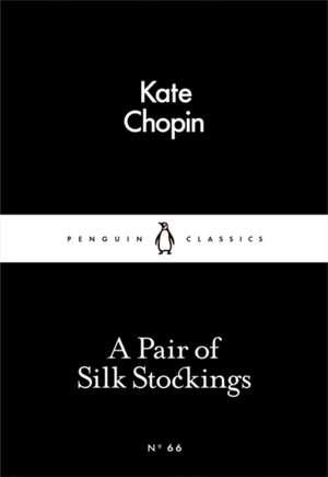 A Pair of Silk Stockings de Kate Chopin