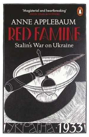Red Famine: Stalin's War on Ukraine de Anne Applebaum