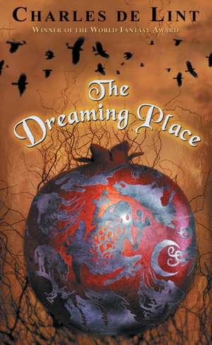 The Dreaming Place:  The Claidi Journals II de Charles De Lint