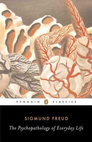 The Psychopathology of Everyday Life de Sigmund Freud