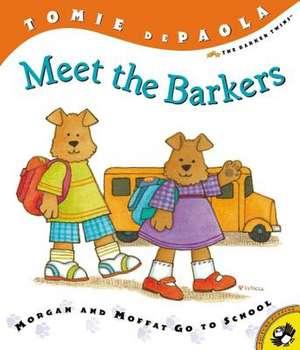 Meet the Barkers:  Morgan and Moffat Go to School de Tomie De Paola