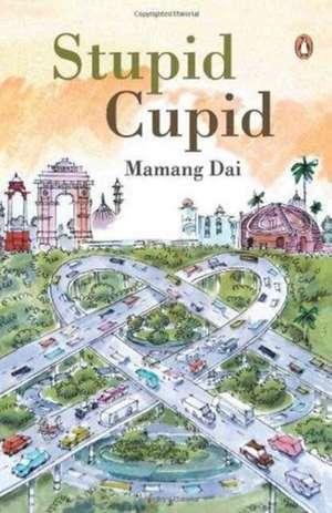 Stupid Cupid de Mamang Dai