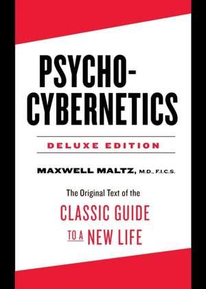 Psycho-Cybernetics Deluxe Edition de Maxwell Maltz