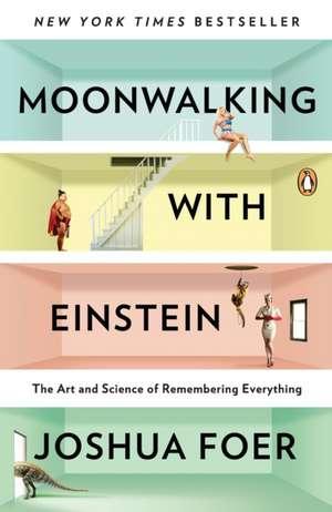 Moonwalking with Einstein: Recomandat de Science Focus de Joshua Foer