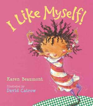 I Like Myself! de Karen Beaumont