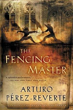 The Fencing Master de Arturo Perez-Reverte
