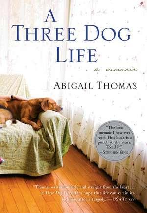 A Three Dog Life de Abigail Thomas