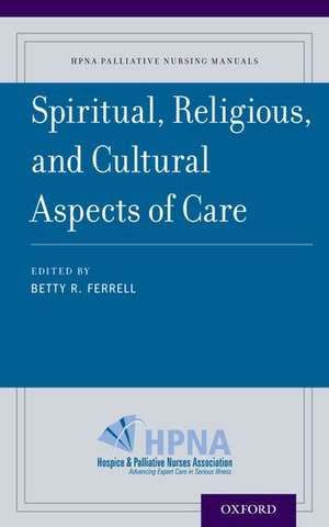 Spiritual, Religious, and Cultural Aspects of Care de Betty R. Ferrell