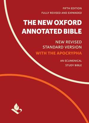 The New Oxford Annotated Bible with Apocrypha: New Revised Standard Version de Michael Coogan