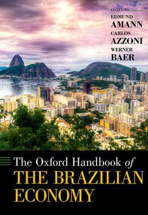 The Oxford Handbook of the Brazilian Economy de Edmund Amann