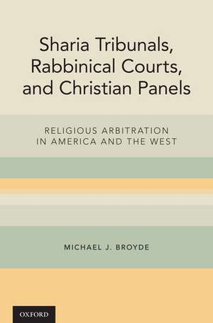 Sharia Tribunals, Rabbinical Courts, and Christian Panels