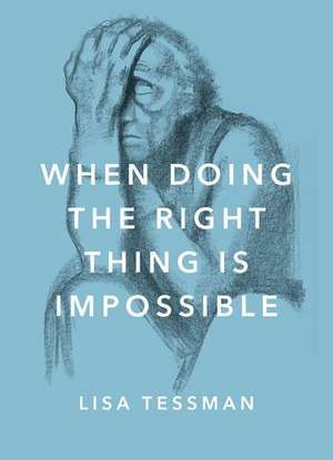 When Doing the Right Thing Is Impossible imagine