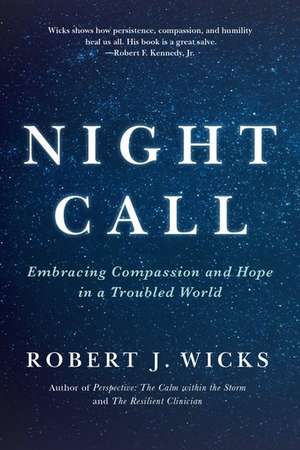 Night Call: Embracing Compassion and Hope in a Troubled World de Robert Wicks