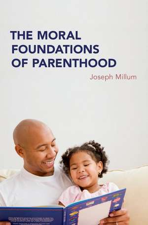 The Moral Foundations of Parenthood