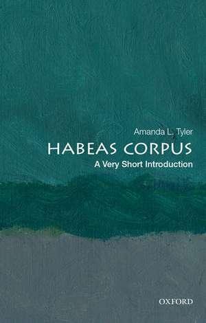 Habeas Corpus: A Very Short Introduction de Amanda L. Tyler