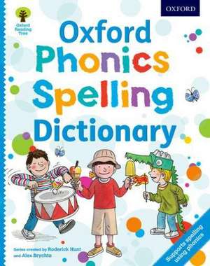 Oxford Phonics Spelling Dictionary de Roderick Hunt