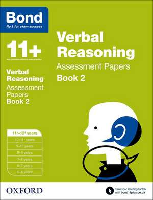 Bond 11+: Verbal Reasoning: Assessment Papers: 11+-12+ years Book 2 de Jane Bayliss