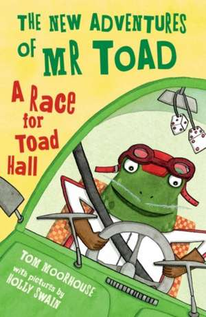The New Adventures of Mr Toad: A Race for Toad Hall de Tom Moorhouse