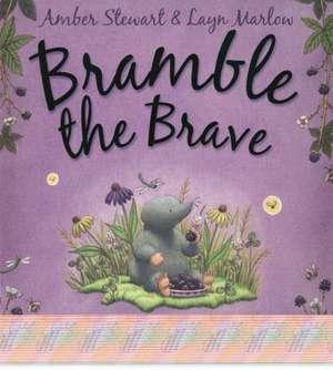 Bramble the Brave. Amber Stewart & Layn Marlow