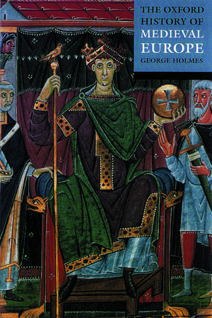 The Oxford History of Medieval Europe de George Holmes