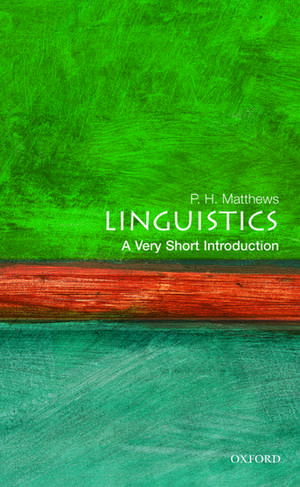 Linguistics: A Very Short Introduction de P. H. Matthews