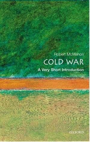 The Cold War: A Very Short Introduction de Robert J. McMahon
