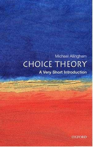 Choice Theory: A Very Short Introduction de Michael Allingham