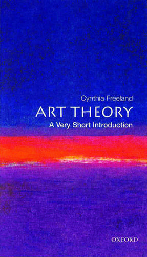 Art Theory: A Very Short Introduction de Cynthia Freeland