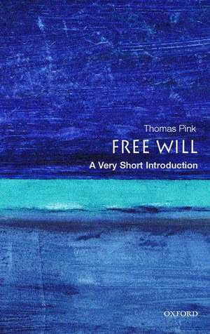 Free Will: A Very Short Introduction de Thomas Pink