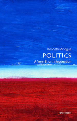 Politics: A Very Short Introduction de Kenneth Minogue