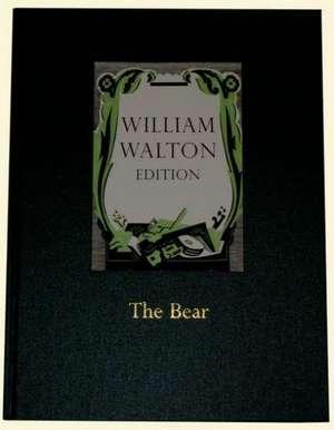 The Bear: An Extravaganza in One Act, William Walton Edition vol. 2 de William Walton