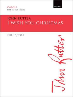 I wish you Christmas de John Rutter