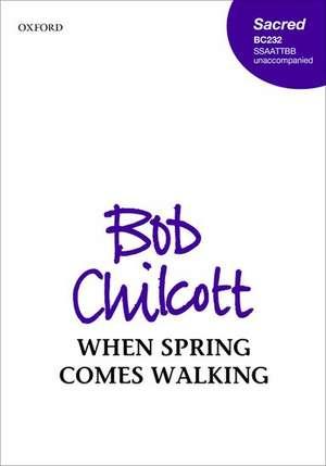 When spring comes walking de Bob Chilcott
