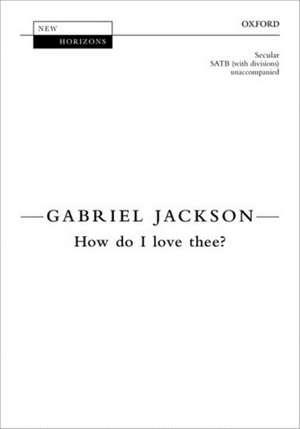 How do I love thee? de Gabriel Jackson