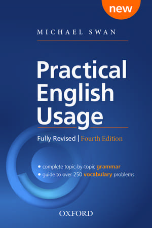 Practical English Usage, 4th edition: Paperback: Michael Swan's guide to problems in English de Michael Swan