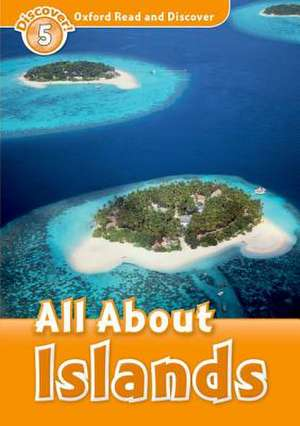 Oxford Read and Discover: Level 5: All About Islands
