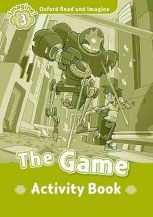 Oxford Read and Imagine: Level 3:: The Game activity book de Paul Shipton