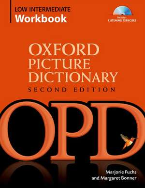 Oxford Picture Dictionary Low Intermediate Workbook:  Vocabulary Reinforcement Activity Book with Audio CDs de Marjorie Fuchs