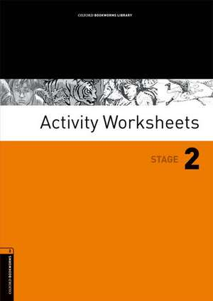 Oxford Bookworms Library: Stage 2: Activity Worksheets