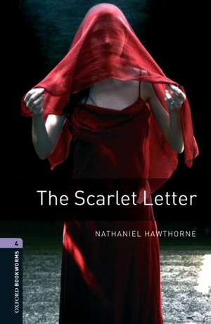 Oxford Bookworms Library: Level 4:: The Scarlet Letter de Nathaniel Hawthorne