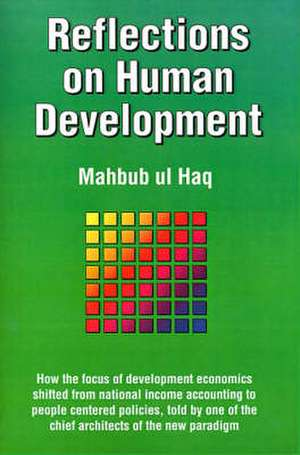 Reflections on Human Development de Mahbub ul Haq