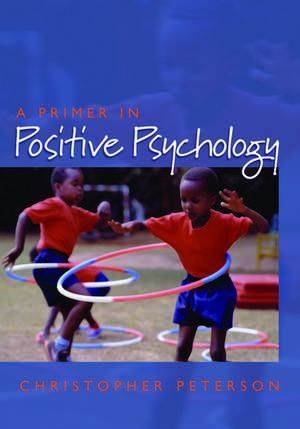 A Primer in Positive Psychology de Christopher Peterson