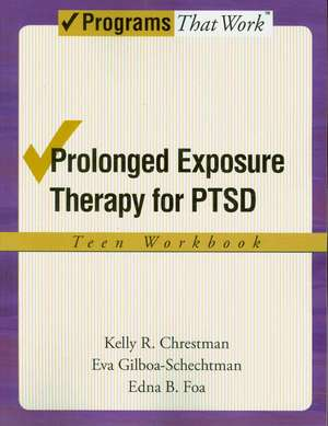 Prolonged Exposure Therapy for PTSD: Teen Workbook