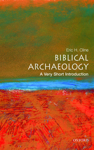 Biblical Archaeology: A Very Short Introduction imagine