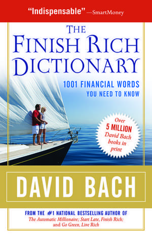 The Finish Rich Dictionary: 1001 Financial Words You Need to Know de David Bach