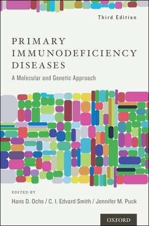 Primary Immunodeficiency Diseases: A Molecular and Cellular Approach de Hans D. Ochs,