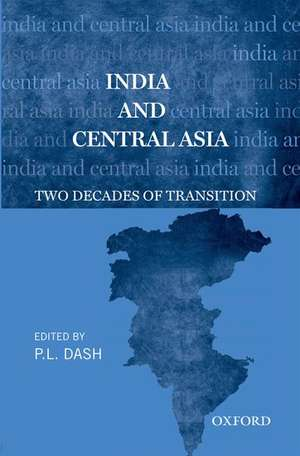 India and Central Asia: Two Decades of Transition de P.L. Dash