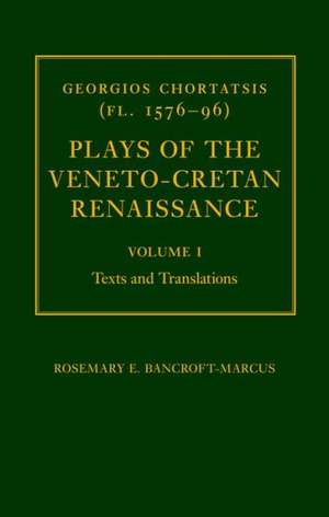Georgios Chortatsis (fl. 1576-96): Plays of the Veneto-Cretan Renaissance